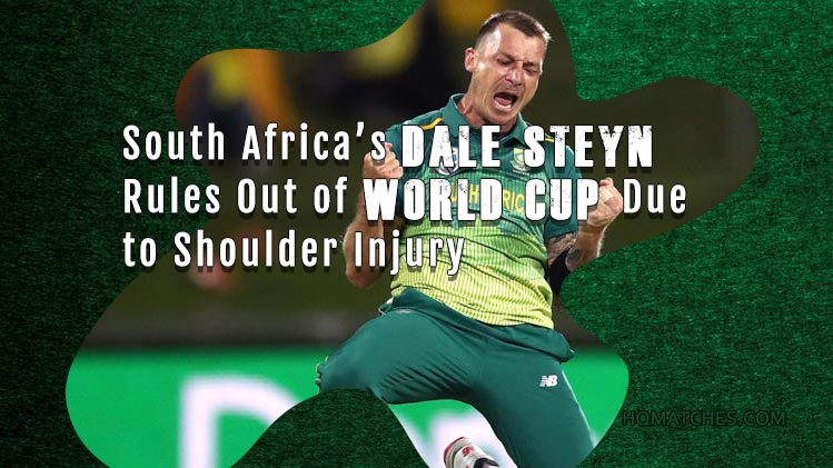Dale Steyn Rules Out of World Cup Due to Shoulder Injury