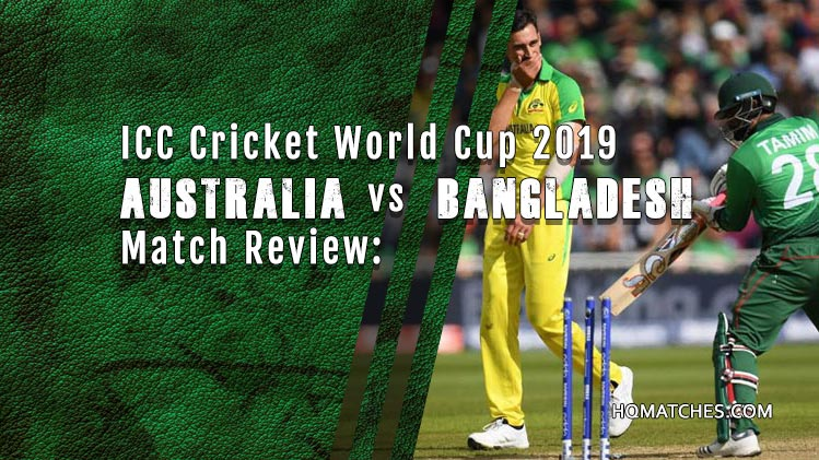 Australia vs Bangladesh Match Review