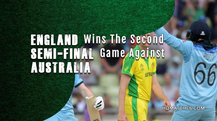 CW19 The second semi-final - Aus vs Eng