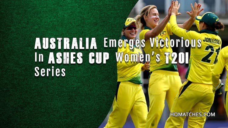 Australia Emerges Victorious In Ashes Cup Women's T20I Series